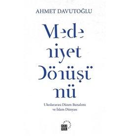 Ahmet Davutoğlu Medeniyet Dönüşümü