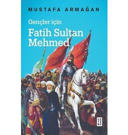 Mustafa Armağan Gençler için Fatih Sultan Mehmed