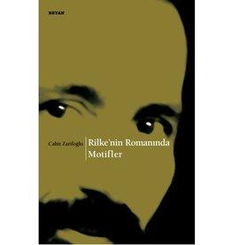 Cahit Zarifoğlu Rilke'nin Romanında Motifler