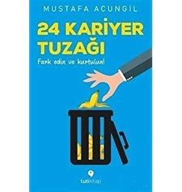 Mustafa Acungil 24 Kariyer Tuzağı