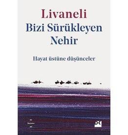 Zülfü Livaneli Bizi Sürükleyen Nehir Hayat Üstüne Düşüncele