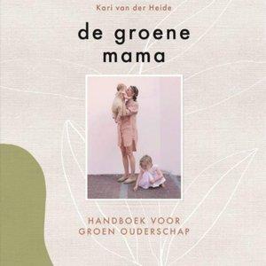 Boeken De Groene Mama | Kari van der Heide | Handboek voor groen ouderschap