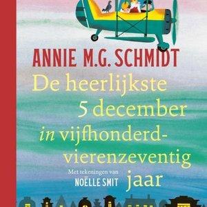 Boeken Annie M.G. Schmidt | De heerlijkste 5 december in vijfhonderdvierenzeventig jaar
