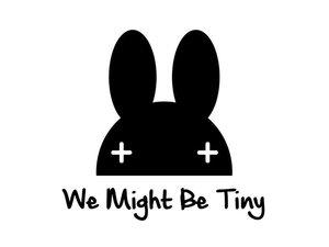 We might be tiny!