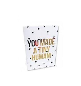Umschlagkarte You Made a tiny human