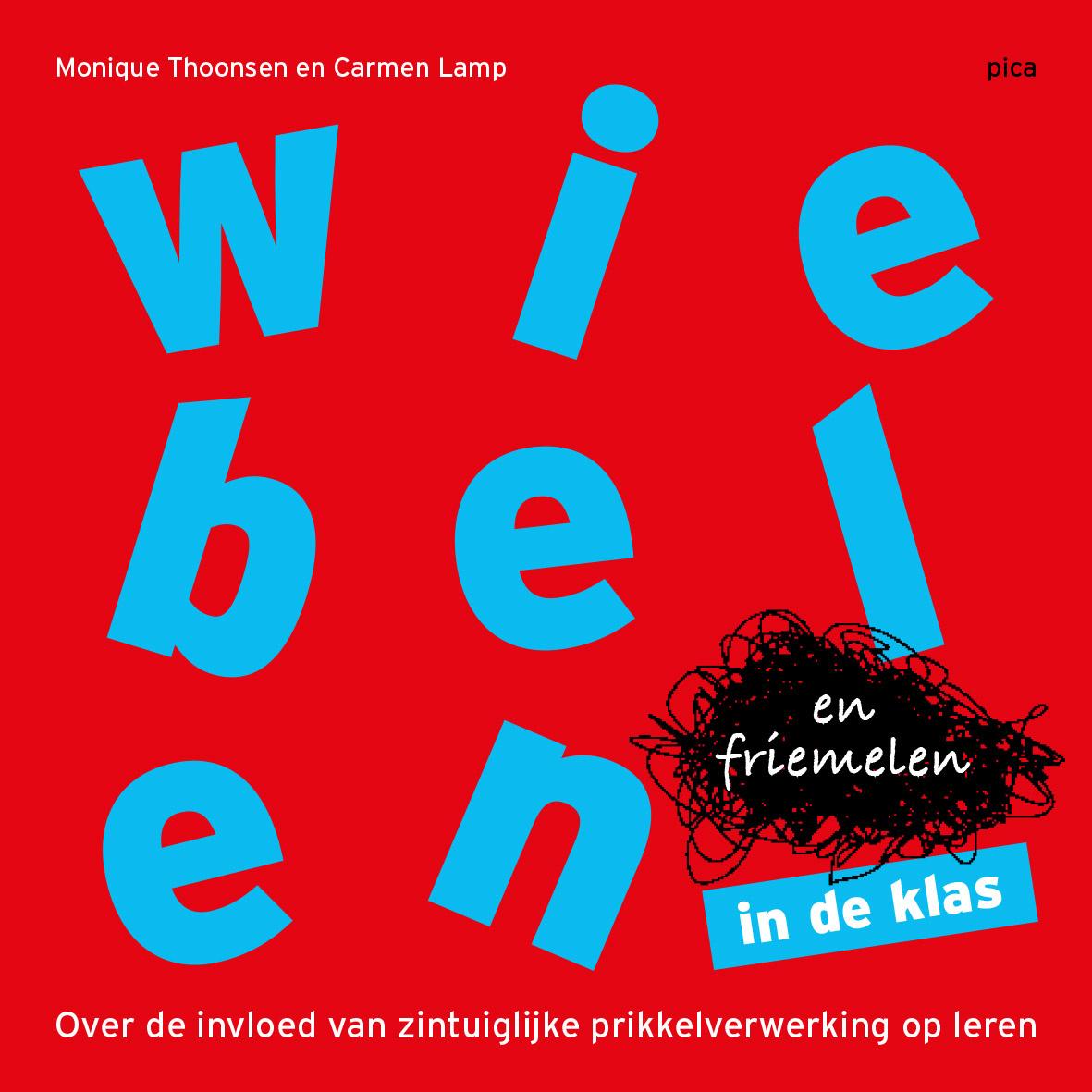Wiebelen en Friemelen in de klas - door Monique Thoonsen en Carmen Lamp