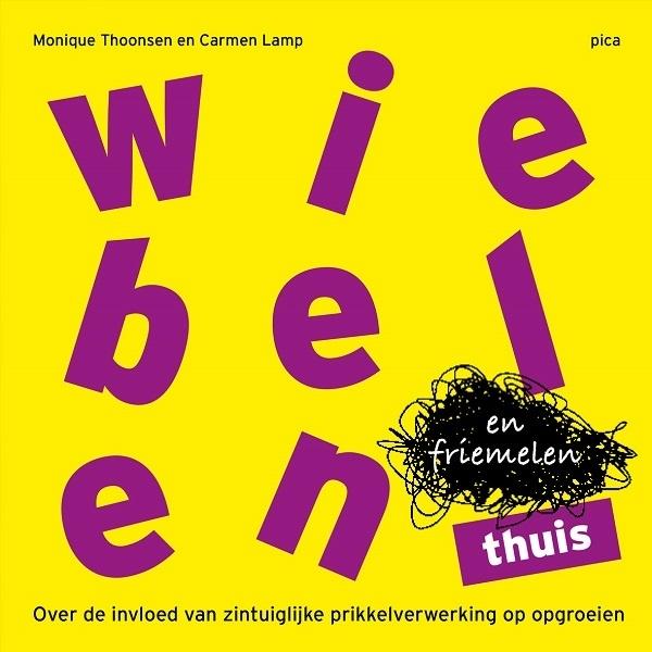 Wiebelen en Friemelen Thuis - door Monique Thoonsen en Carmen Lamp
