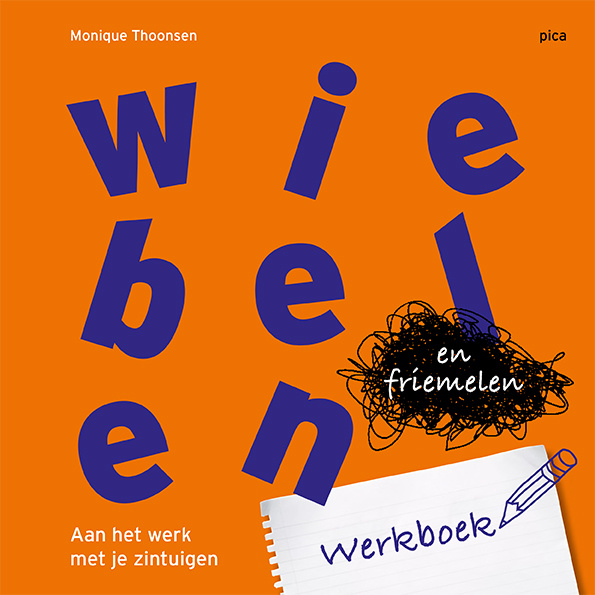 Wiebelen en Friemelen Werkboek - door Monique Thoonsen en Carmen Lamp