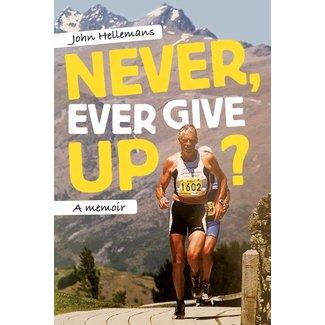 AthleteSportsWorld.com John Hellemans - Nunca te rindas: una memoria