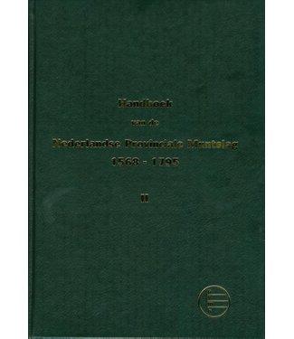 N.V.H.M. Handboek Nederlandse Provinciale Muntslag 1573-1806 / Deel 2