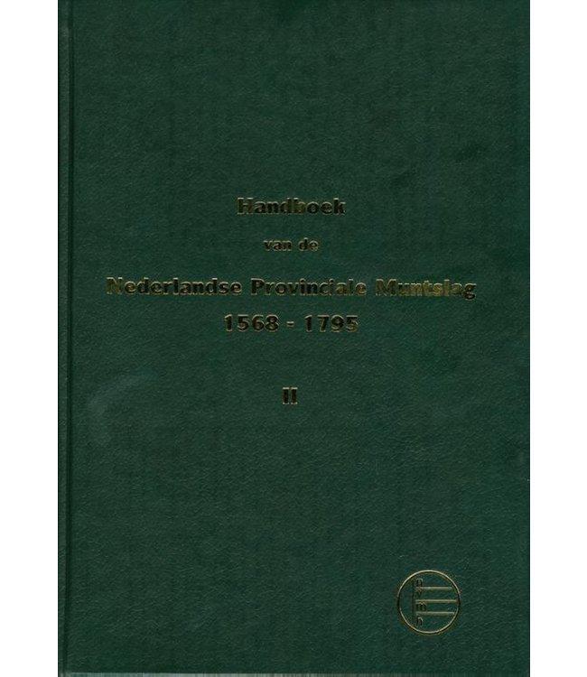 Handboek Nederlandse Provinciale Muntslag 1573-1806 / Deel 2