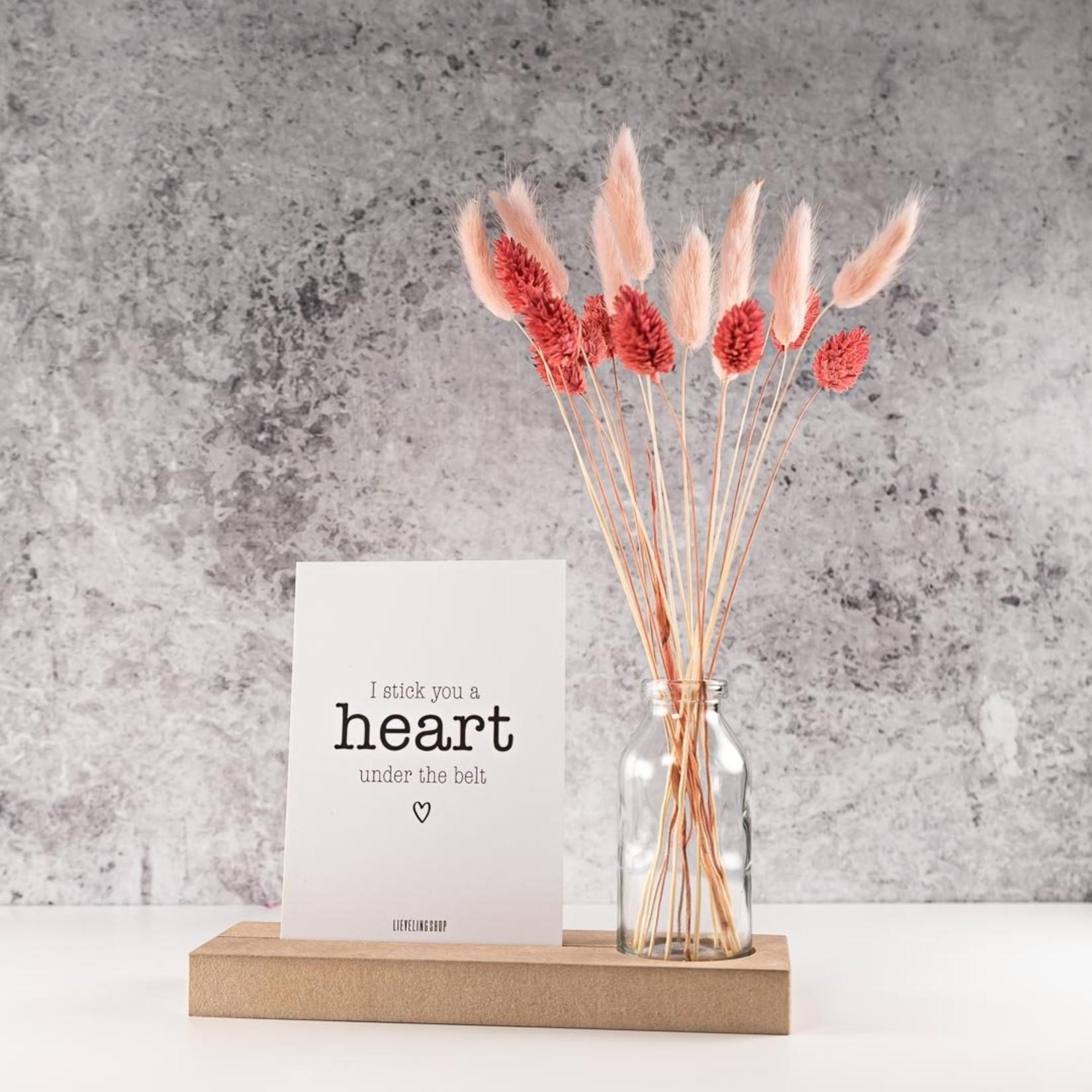 Kaartenplankje - Kaart en vaas - I stick you a heart under the belt