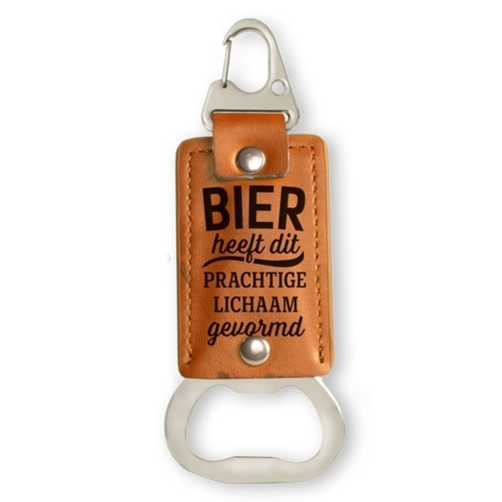 Miko Sleutelhanger/opener - Bier heeft dit prachtige lichaam gevormd