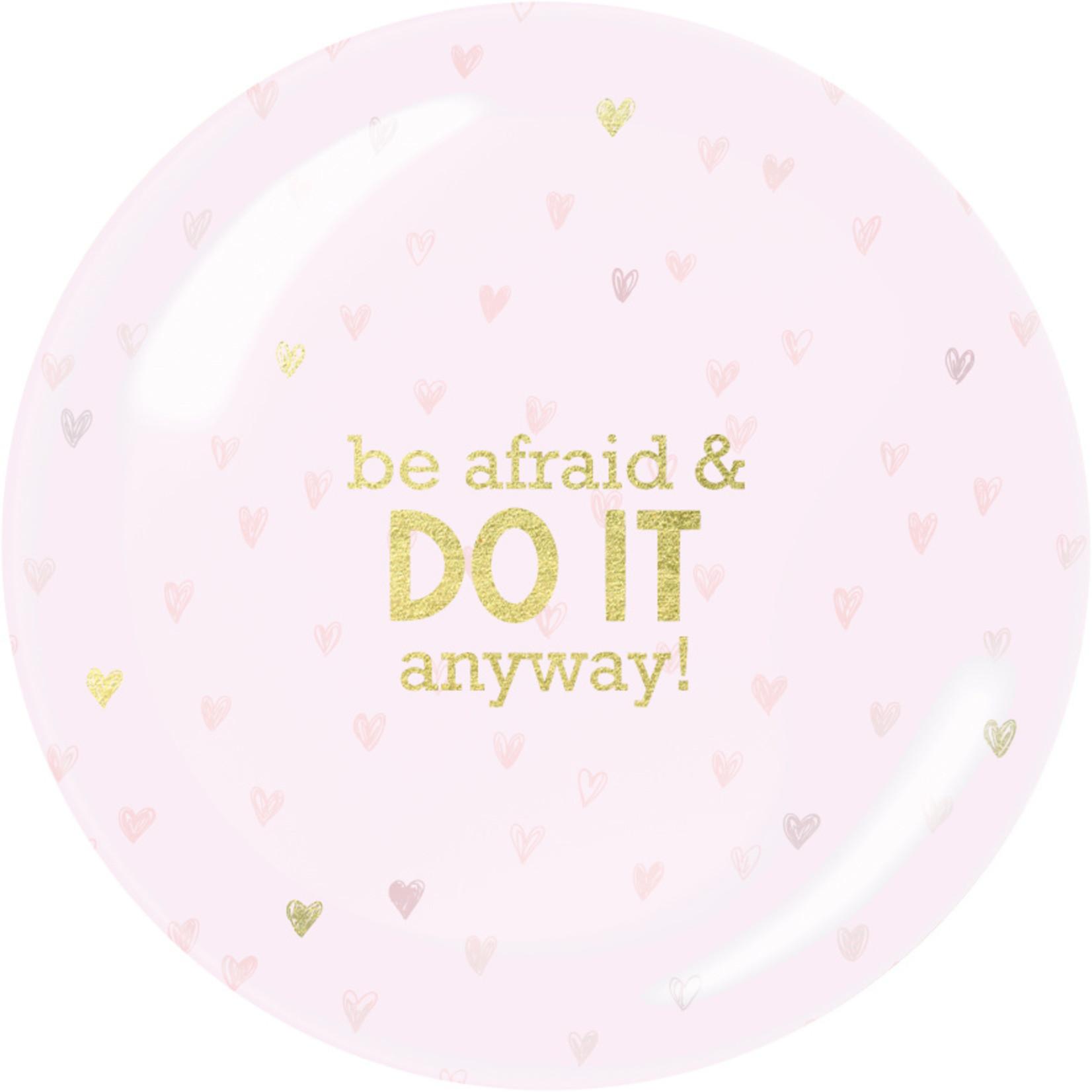 "Enfant Terrible Presse papier - ""Be afraid & do it anyway"""