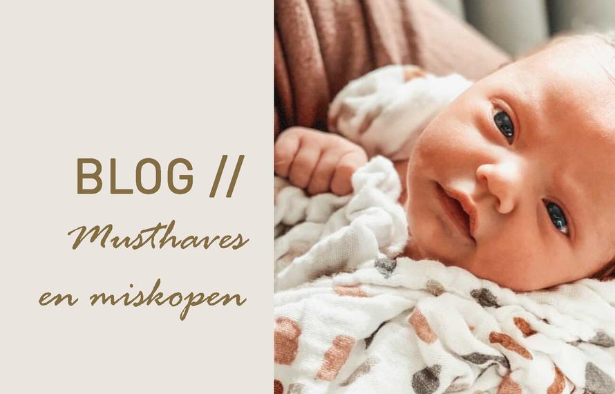 Alle newborn musthaves én miskopen op een rijtje
