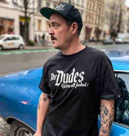 The Dudes T-shirt All Fucked