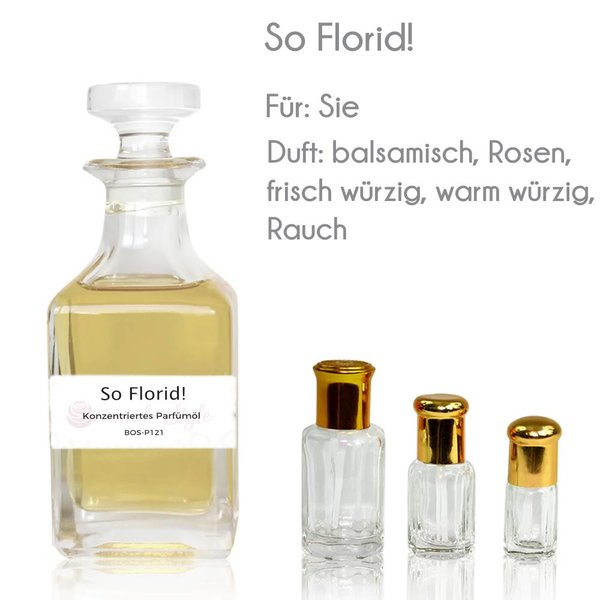 Oriental-Style So Florid! Parfümöl - Parfüm ohne Alkohol