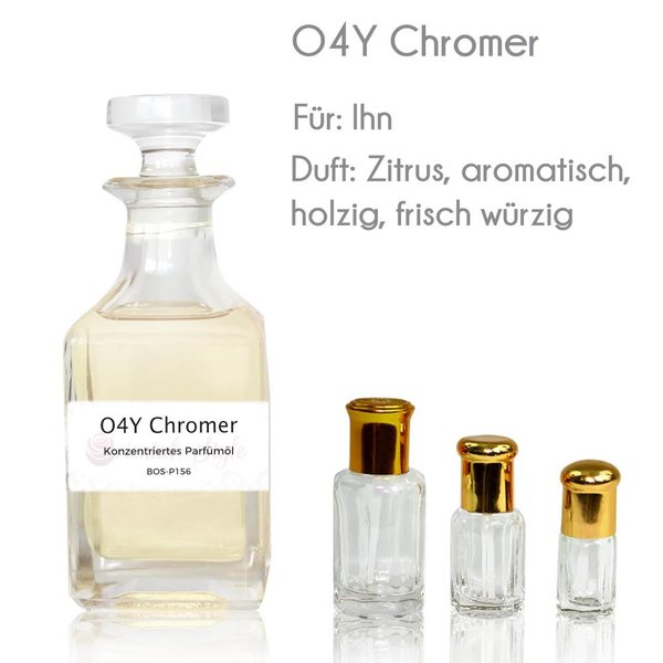 Oriental-Style O4Y Chromer Parfümöl - Parfüm ohne Alkohol