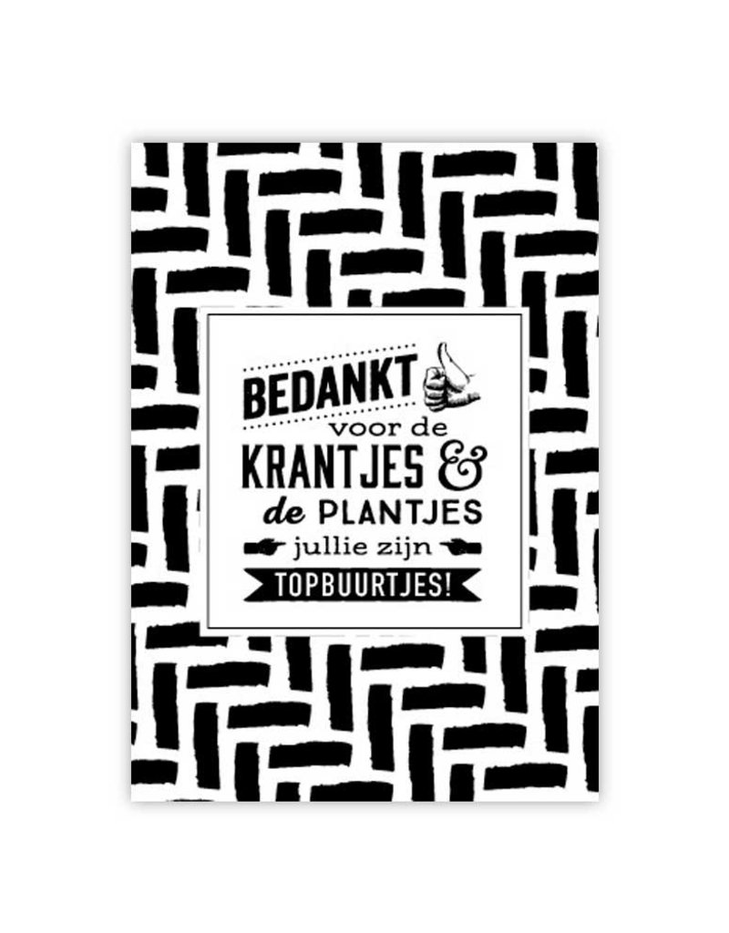 100%LEUK Kaart Zwart/Wit – Bedankt voor de krantjes en plantjes