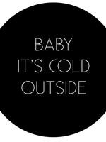 Muurcirkel Baby its cold .. 30cm