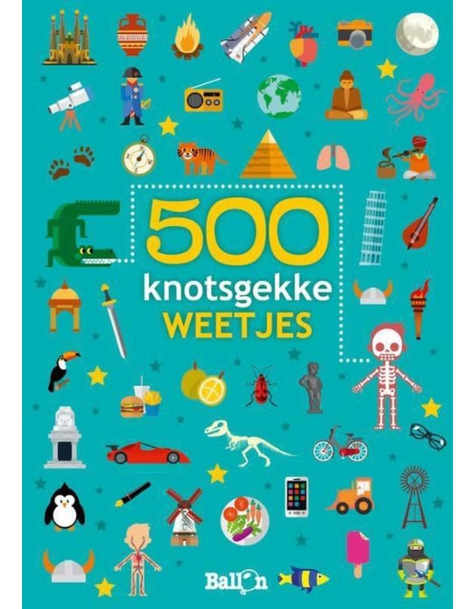 500 KNOTSGEKKE WEETJES