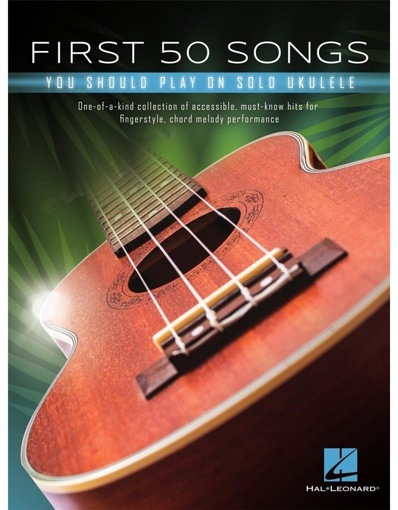 Hal Leonard First 50 Songs you should play on the solo ukulele