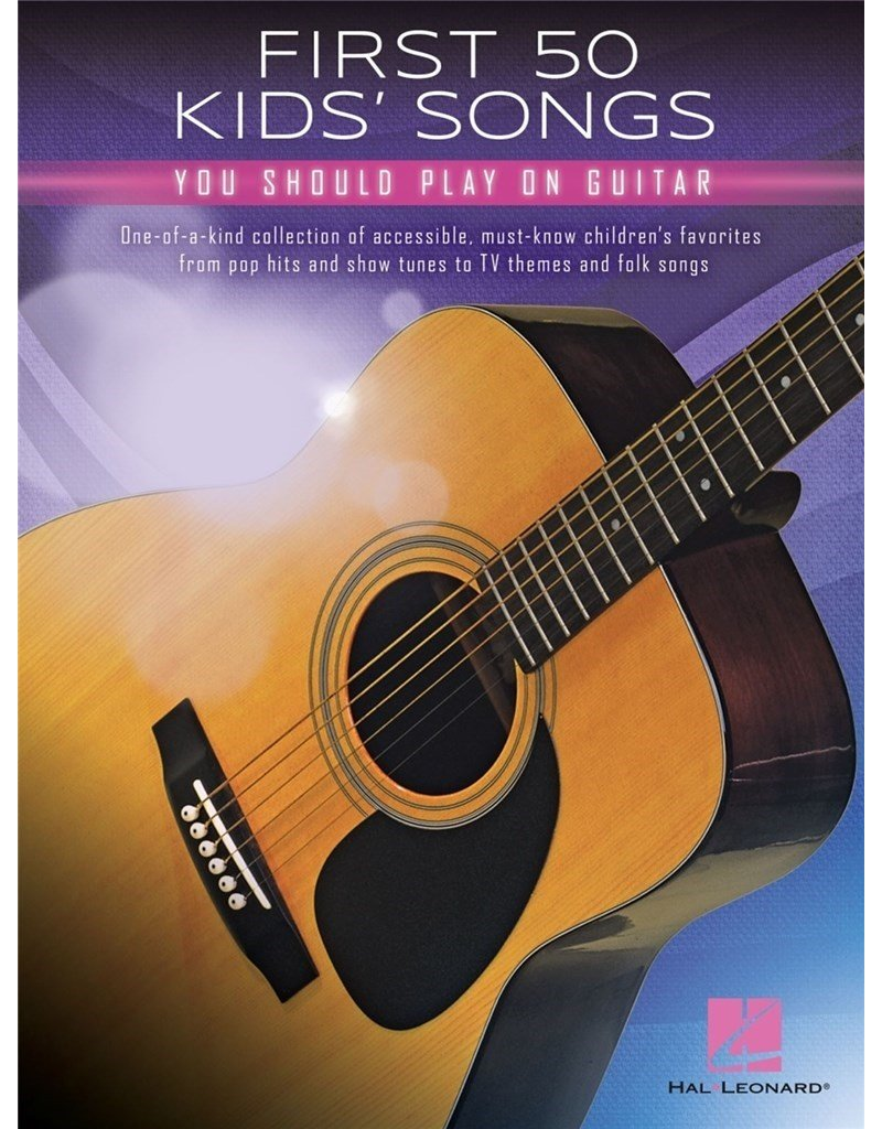 Hal Leonard First 50 Kids songs you should play on guitar