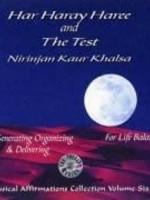 Nirinjan Kaur Khalsa Musical Affirmations Collection Vol.6 | Har Haray Haree & The Test
