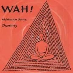 Wah! Chanting with Wah!