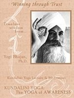 Yogi Bhajan Timeless Wisdom Series   Winning Through Trust