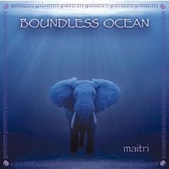 Maitri Boundless Ocean - 2nd Chance
