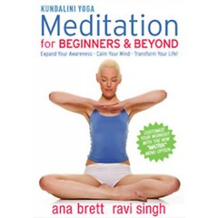 Ravi Singh & Ana Brett Kundalini Yoga - Meditation for Beginners and Beyond