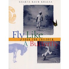 Shakta Kaur Khalsa Fly like a butterfly - Yoga for Children