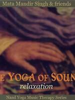 Mata Mandir Singh & Friends The Yoga of Sound   Relaxation - 2nd Chance