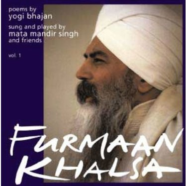 Mata Mandir Singh & Friends Furmaan Khalsa - Poems by Yogi Bhajan Vol.1 - 2e Kans