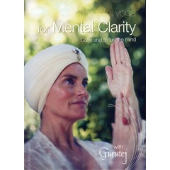 Gurutej Kaur Khalsa Kundalini Yoga for Mental Clarity