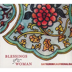 Satkirin Kaur Khalsa Blessings of a Woman