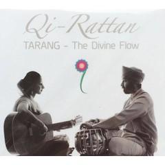 Qi-Rattan Tarang - The Divine Flow
