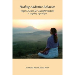 Mukta Kaur Khalsa Healing Addictive Behaviour - Yoga Science for Transformation