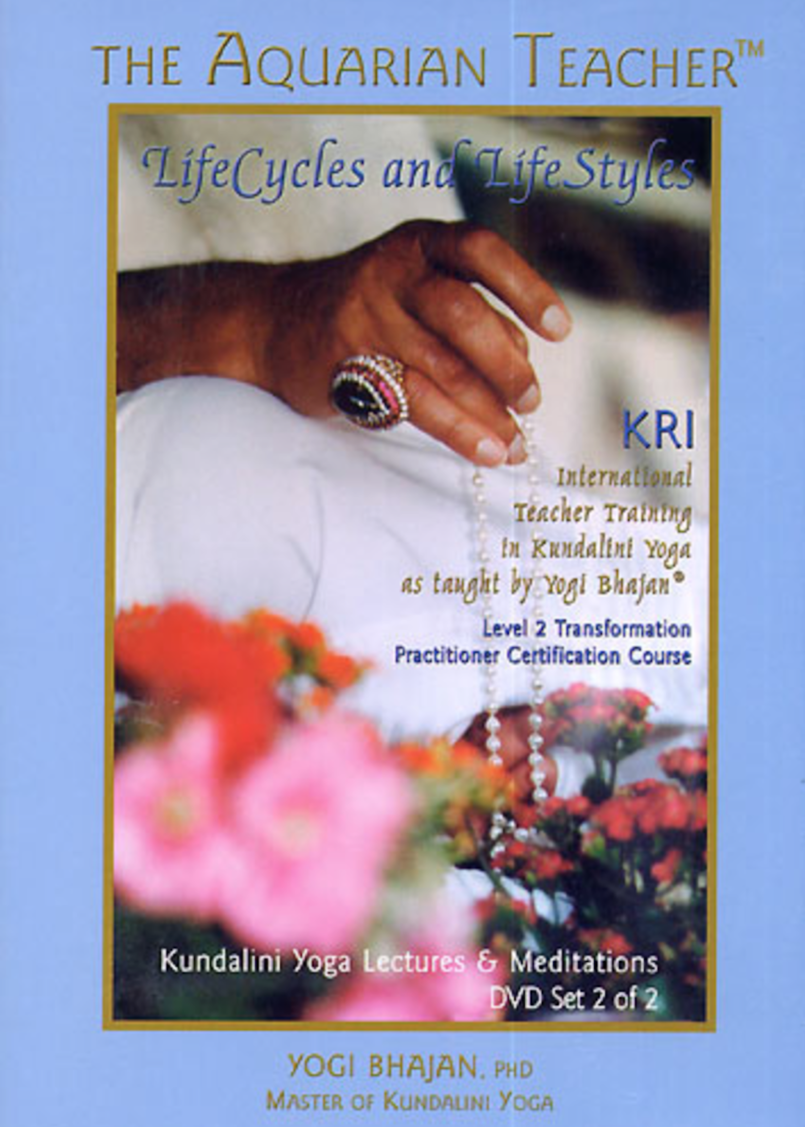 Yogi Bhajan Teacher Training   Lifecycles and Lifestyles