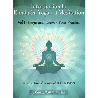 Guru Rattana Kaur Khalsa Introduction to Kundalini Yoga and Meditation vol. 1