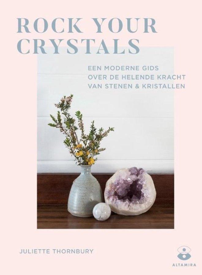Crystals rock! Een moderne gids over de helende kracht van stenen & kristallen