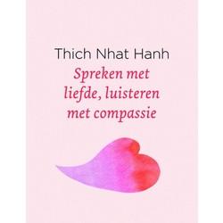 Spreken met liefde, luisteren met compassie