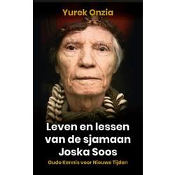 Leven en lessen van de sjamaan Joska Soos