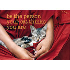 Be the person your cat thinks you are