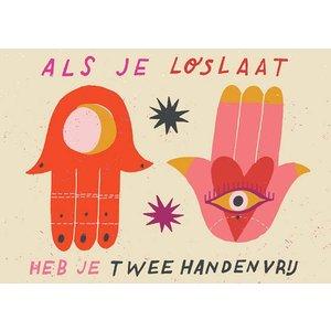 Kaart 'Als je loslaat heb je 2 handen vrij'