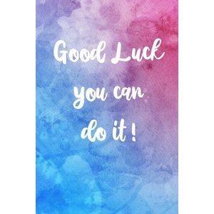 Good luck you can do it