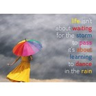Tekstkaart 'Life is not about waiting for the storm to pass'