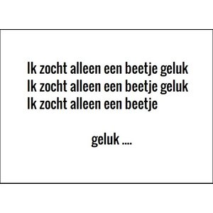 Kaart 'ik zocht alleen een beetje geluk | eenbeetjegeluk.nl