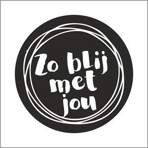 Sticker Zo blij met jou | eenbeetjegeluk.nl